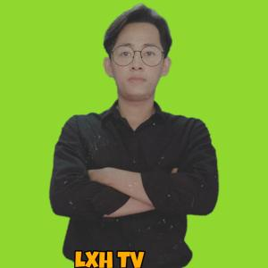Ảnh Streamer Lxh Tv